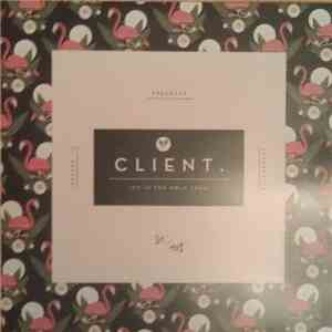 Client. - Joy Is The Only Treat flac album