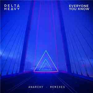 Delta Heavy X Everyone You Know - Anarchy (Remixes) flac album