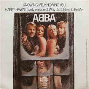 "ABBA - Knowing Me, Knowing You / Happy Hawaii (Early Version Of ""Why Did It Have To Be Me"") flac album"