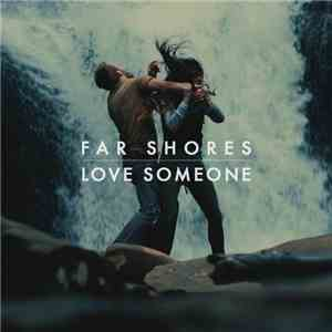 Far Shores - Love Someone flac album