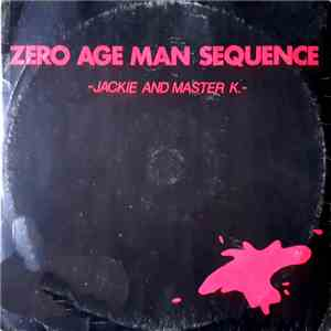 Jackie And Master K - Zero Age Man Sequence flac album