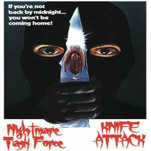 Nightmare Task Force / Knife Attack - If You're Not Back By Midnight... You Won't Be Coming Home! flac album