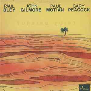 Paul Bley / John Gilmore / Paul Motian / Gary Peacock - Turning Point flac album