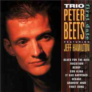 Trio Peter Beets Featuring Jeff Hamilton - First Date flac album