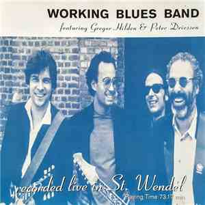 Working Blues Band featuring Gregor Hilden & Peter Driessen - Working Blues Band Live flac album