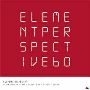 Element Orchestra - Element Perspective 60 flac album