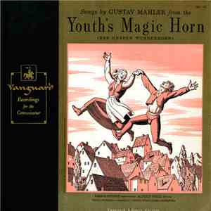 Gustav Mahler - Songs By Gustav Mahler From The Youth's Magic Horn (Des Knaben Wunderhorn) flac album