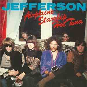 Jefferson Starship, Jefferson Airplane, Hot Tuna - Jefferson flac album