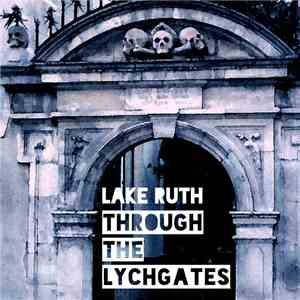 Lake Ruth - Through The Lychgates flac album