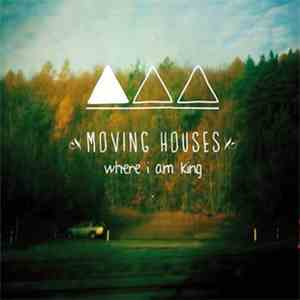 Moving Houses  - Where I Am King flac album