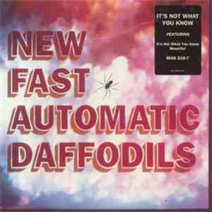 New Fast Automatic Daffodils - It's Not What You Know flac album