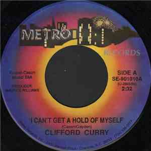 Clifford Curry - I Can't Get A Hold Of Myself flac album