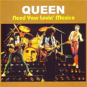 Queen - Need Your Lovin' Mexico flac album