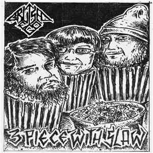 Scab Addict / Bruised Ego - 3 Piece With Slaw/Untitled flac album
