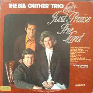The Bill Gaither Trio - Let's Just Praise The Lord flac album