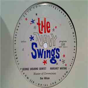 George Shearing Quintet, Margaret Whiting, Don Wilson  - The Navy Swings Series A Programs 13H & 14H flac album