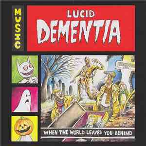 Lucid Dementia - When The World Leaves You Behind flac album