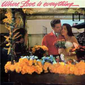 Raoul Meynard And His Orchestra - Where Love Is Everything flac album