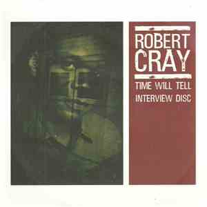 Robert Cray - Time Will Tell - Interview Disc flac album
