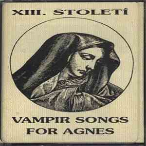 XIII. Století - Vampir Songs For Agnes flac album