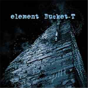 Element  / Bucket-T - Split flac album