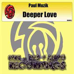 Paul Muzik - Deeper Love flac album