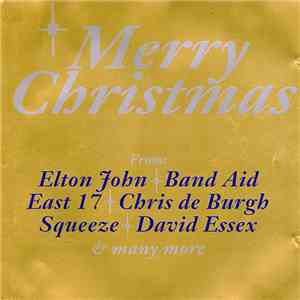 Various - Merry Christmas From: Elton John, Band Aid, East 17, Christ de Burgh, Squeeze, David Essex & Many More flac album
