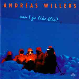 Andreas Willers - Can I Go Like This? flac album