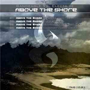 Sandeagle Vs. Electribe  - Above The Shore flac album