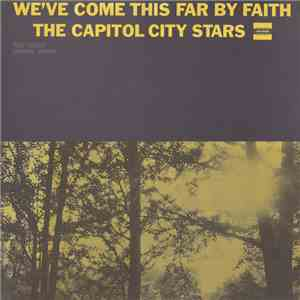 The Capitol City Stars  - We've Come This Far By Faith flac album