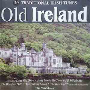 The Wicklows - Old Ireland - 20 Traditional Irish Tunes flac album