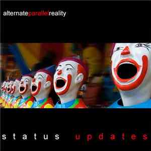 Alternate Parallel Reality - Status Updates flac album