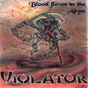 Violator  - Blood Flows in the Abyss flac album