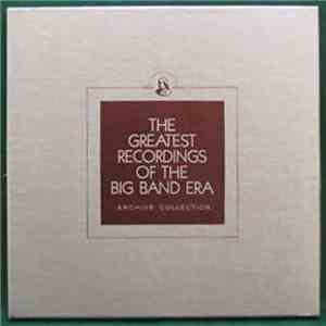 Bob Crosby / The Mills Blue Rhythm Band / Lucky Millinder / Russ Morgan  - The Greatest Recordings Of The Big Band Era flac album