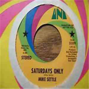 Mike Settle - Saturdays Only / The Nights Of Your Life flac album