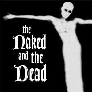 The Naked And The Dead - The Naked And The Dead flac album