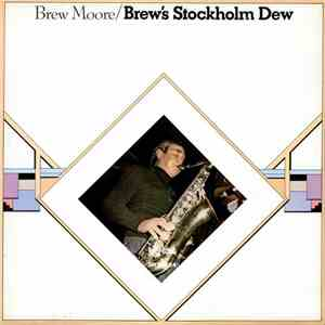 Brew Moore with Lars Sjosten Trio - Brew's Stockholm Dew flac album