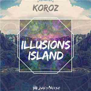 Koroz  - Illusions Island flac album