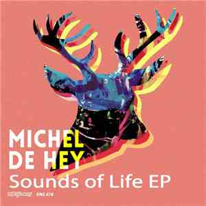 Michel De Hey - Sounds Of Life EP flac album