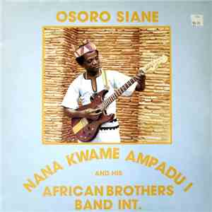 Nana Kwame Ampadu I And His African Brothers Band International - Osoro Siane flac album