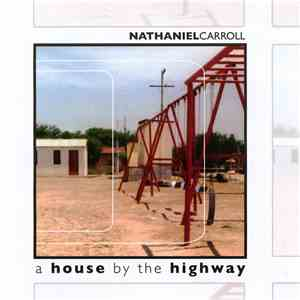 Nathaniel Carroll - A House By The Highway flac album