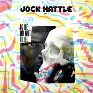 Jock Hattle Band - To Be Or Not To Be flac album