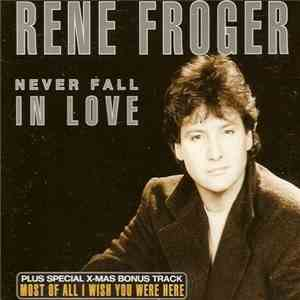 Rene Froger - Never Fall In Love flac album