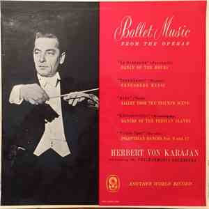 Herbert von Karajan Conducting The Philharmonia Orchestra - Ballet Music From The Operas flac album