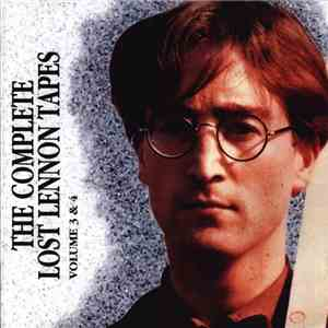 John Lennon - The Complete Lost Lennon Tapes - Volume 3 & 4 flac album