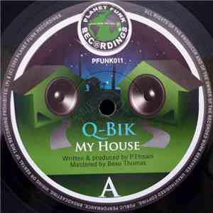 Q-Bik  / Mace & Solley - My House / Light Up The Darkness flac album