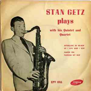Stan Getz - Stan Getz Plays With His Quintet And Quartet flac album