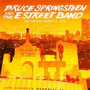 Bruce Springsteen And The E Street Band - Los Angeles, March 15, 2016 flac album