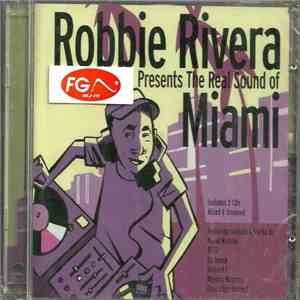 Robbie Rivera - The Real Sound Of Miami flac album
