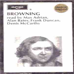 Robert Browning, Max Adrian, Alan Bates , Frank Duncan, Denis McCarthy - Browning Read By Max Adrian, Alan Bates, Frank Duncan, Denis McCarthy flac album